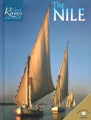 The Nile (Great Rivers of the World)