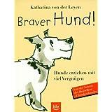 """Braver Hund!von """"Katharina von der Leyen"""""""