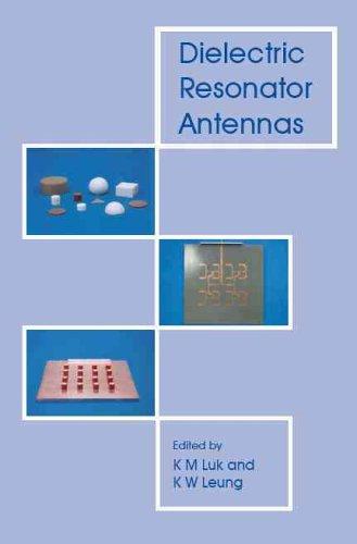 Dielectric Resonator Antennas (Antennas Series)
