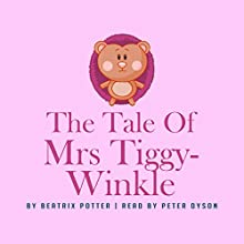 The Tale of Mrs Tiggy-Winkle Audiobook by Beatrix Potter Narrated by Peter Dyson