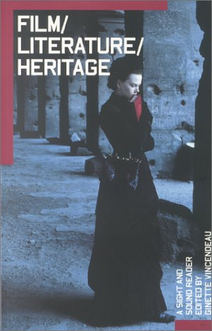Film/Literature/Heritage: A Sight and Sound Reader (BFI Sight & Sound Reader)