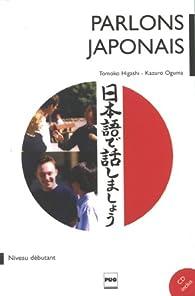 Parlons Japonais : Méthode japonais pour débutants (1CD audio) par Tomoko Higashi
