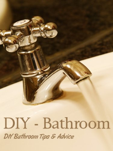 DIY: Bathroom Tips and Advice
