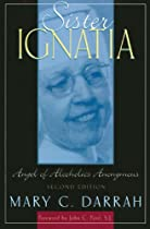 Sister Ignatia: Angel of Alcoholics Anonymous