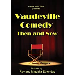 """Vaudeville Comedy, Then and Now"""