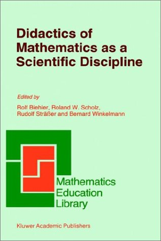 Didactics of Mathematics as a Scientific Discipline (Mathematics Education Library)