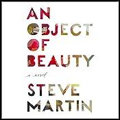 An Object of Beauty: A Novel   [Steve Martin]