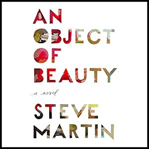 An Object of Beauty: A Novel | [Steve Martin]