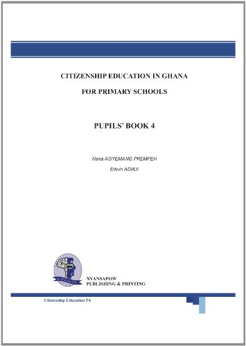 Citizenship Education in Ghana For Primary Schools Pupils' Book 4