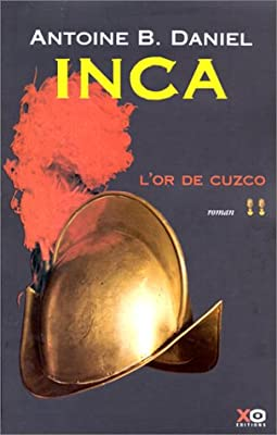 Inca, tome 2 : L'Or du Cuzco par Antoine B. Daniel