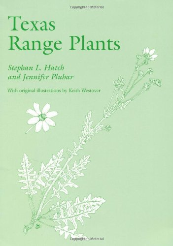 Texas Range Plants (W. L. Moody Jr. Natural History Series)