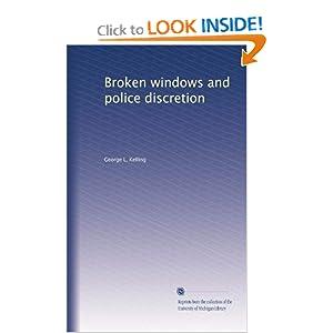 Broken windows and police discretion George L. Kelling