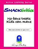 img - for Snacktivities, No-Bake Treats Kids Can Make book / textbook / text book