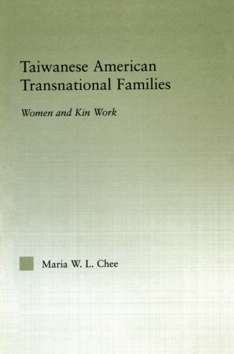 Taiwanese American Transnational Families: Women and Kin Work (Studies in Asian Americans)