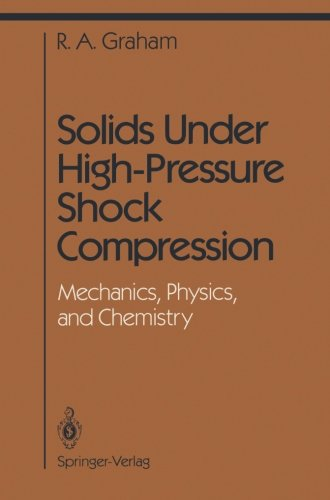 Solids Under High-Pressure Shock Compression: Mechanics, Physics, and Chemistry (Shock Wave and High Pressure Phenomena)
