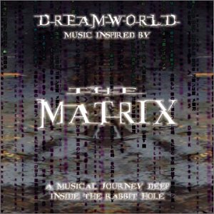 Dreamworld: Music Inspired by the Matrix