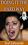 img - for DOING IT THE HARD WAY - A BDSM Novel book / textbook / text book