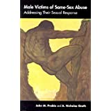 Male Victims of Same-Sex Abuse: Addressing Their Sexual Responseby John M. Preble