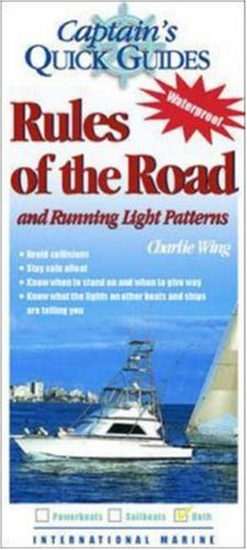 Rules of the Road and Running Light Patterns: A Captain's Quick Guide (Captain's Quick Guides)
