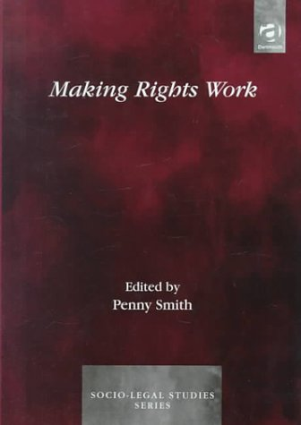 Making Rights Work (Socio-legal Series)