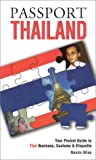 "Passport Thailand: Your Pocket Guide to Thai Business, Customs & Etiquette (""Passport to the World) (1885073267) by World Trade Press"