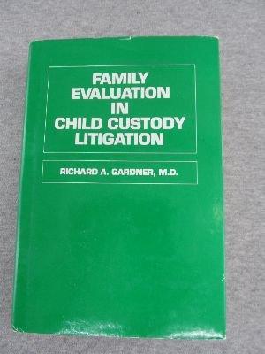 Family Evaluation in Child Custody Litigation