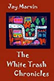 img - for The White Trash Chronicles book / textbook / text book