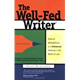 The Well-Fed Writer: Financial Self-Sufficiency as a Commercial Freelancer in Six Months or Less ~ Peter Bowerman