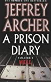 Jeffrey Archer A Prison Diary: Volume 1 - Hell