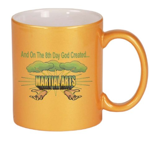 And On The 8th Day God Created MARTIAL ARTS Coffee Mug Metallic Gold 11 oz