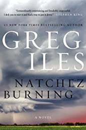 Natchez Burning: A Novel (Penn Cage, Band 4)