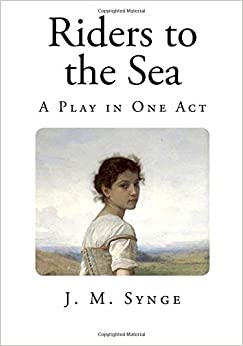 riders to the sea play analysis Riders to the sea by john millington synge riders to the sea analysis 1 for bartley, it is dangerous but is a way of life the potency of the sea in this play is synge's meditation on the power of nature and of suffering 13.