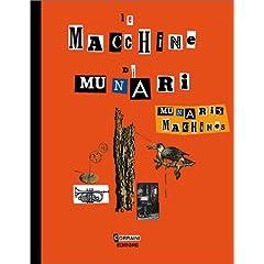 Munari's Machines/Le Macchine Di Munari