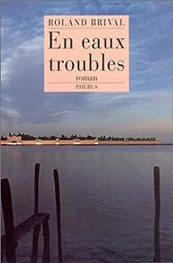 En eaux troubles par Roland Brival