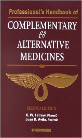 Professional's Handbook of Complementary & Alternative Medicines written by Charles W. Fetrow