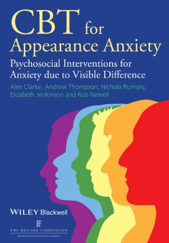 Alex Clarke - CBT for Appearance Anxiety: Psychosocial Interventions for Anxiety due to Visible Difference