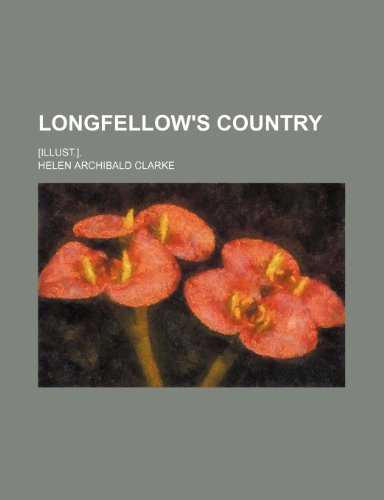 Longfellow's Country; [Illust.].