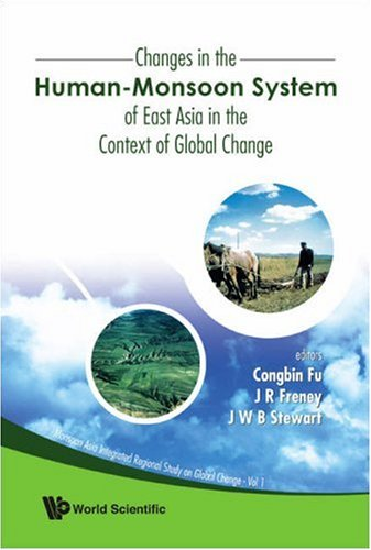 Changes In The Human-Monsoon System Of East Asia In The Context Of Global Change (Monsoon Asia Integrated Regional Study On Global Change)