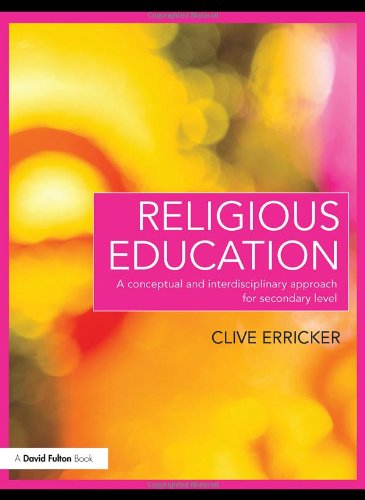 Religious Education: A Conceptual and Interdisciplinary Approach for Secondary Level (David Fulton Books)