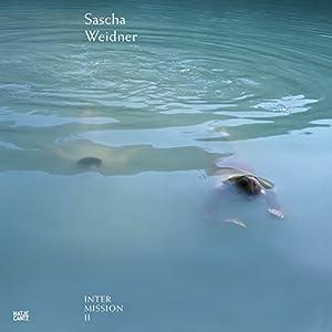 Sascha Weidner: Intermission II