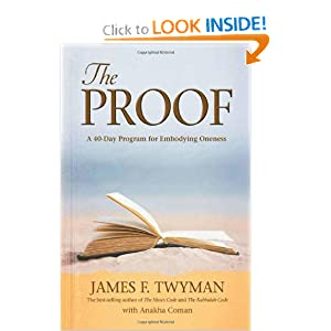 The Proof: A 40-Day Program for Embodying Oneness James F. Twyman