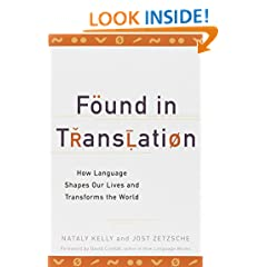 Found in Translation: How Language Shapes Our Lives and Transforms the World
