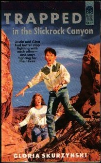 Trapped in the Slickrock Canyon: A Mountain West Adventure, Gloria Skurzynski