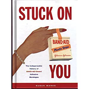 Amazon.com: Stuck on You: The Indispensable History of Band-Aid ...