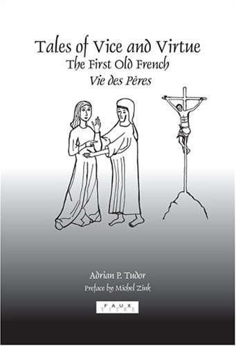 Tales of Vice and Virtue: The First Old French Vie des Pères (Faux Titre 253)