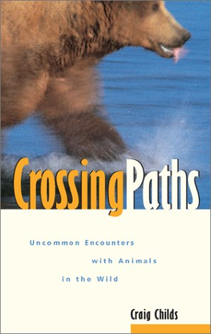 Image for Crossing Paths: Uncommon Encounters With Animals in the Wild