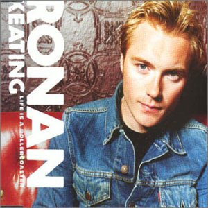Ronan Keating - Life Is a Rollercoaster - Zortam Music
