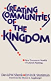 David W. Shenk Creating Communities of the Kingdom: New Testament Models of Church Planting