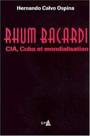 rhum-bacardi-cia-cuba-et-mondialisation
