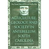 img - for Agriculture, Geology, and Society in Antebellum South Carolina: The Private Diary of Edmund Ruffin, 1843 book / textbook / text book